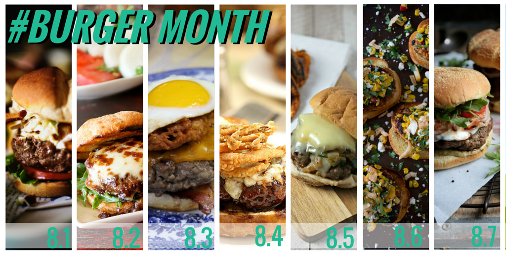 Burger Month - Drool Worthey Burgers!