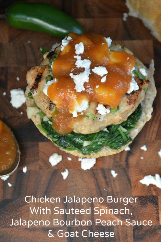 Chicken Jalapeno Burger with Wilted Spinach Goat Cheese & Bourbon Jalapeno Peach sauce