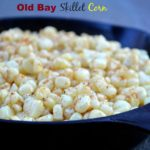 Skillet Corn Seasoned with Old Bay