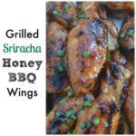 Grilled Sriracha Honey BBQ Wings