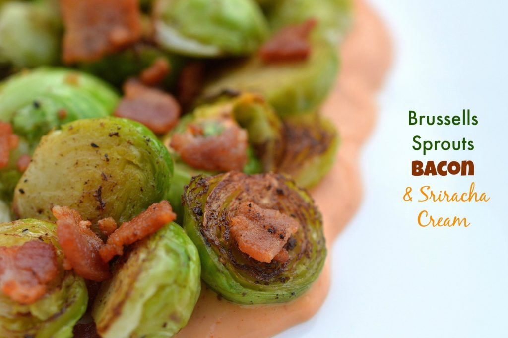 Brussells Sprouts Bacon & Sriracha Cream - A delicious appetizer or side dish