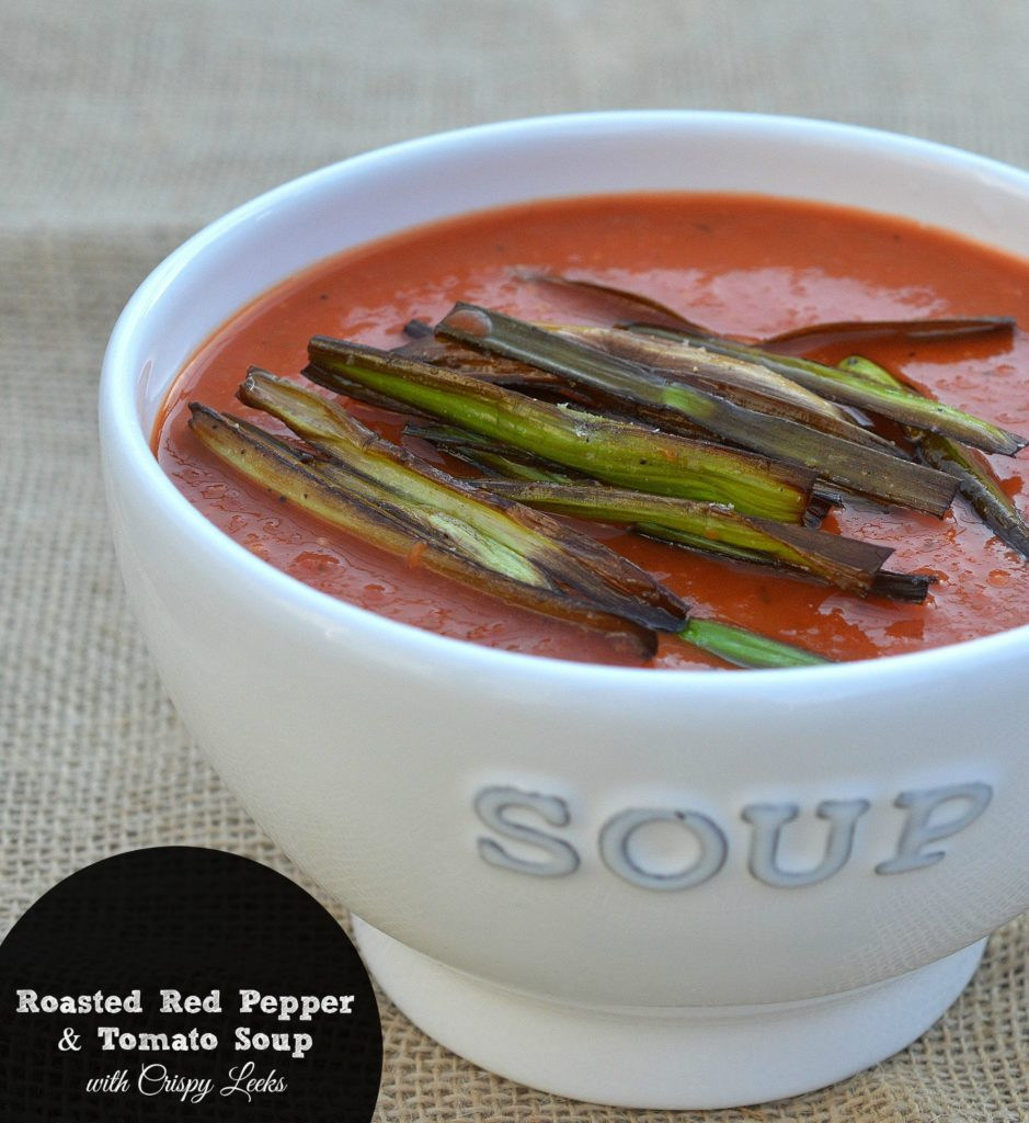 Roasted Red Pepper & Tomato Soup Recipe With Crispy Leeks