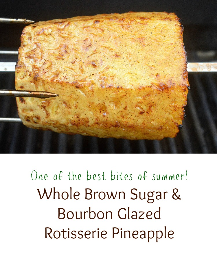 One of the most delicious desserts you can make! Whole Brown Sugar & Bourbon Glazed Rotisserie Glazed Pineapple