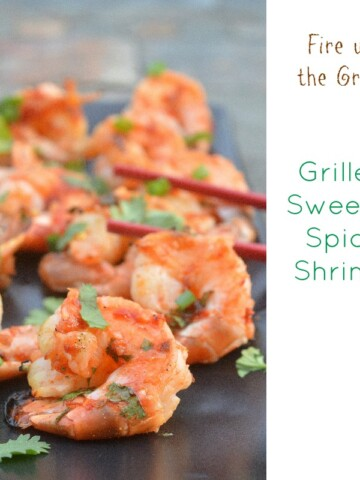 Easy to make and even easier to eat! Sweet & Spicy Grilled Shrimp