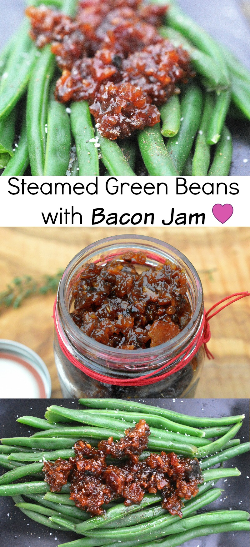 Steamed Green Beans with Bacon Jam is OMG delicious!!