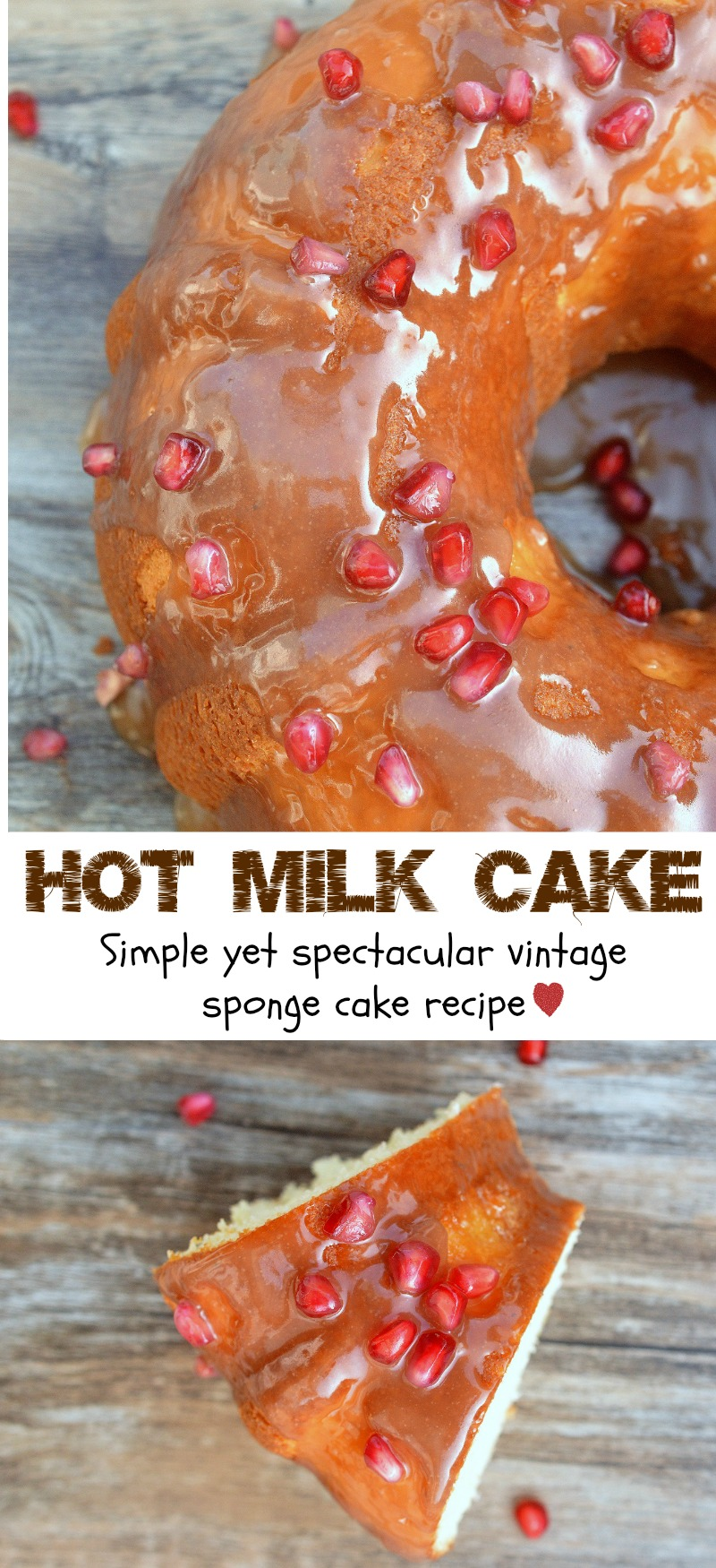Hot Milk Cake Recipe - This vintage sponge cake recipe is simple yet spectacular!