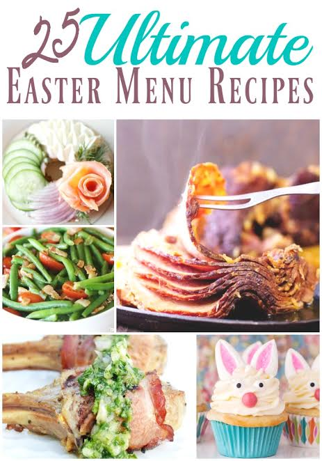 25 Ultimate Easter Recipe Ideas