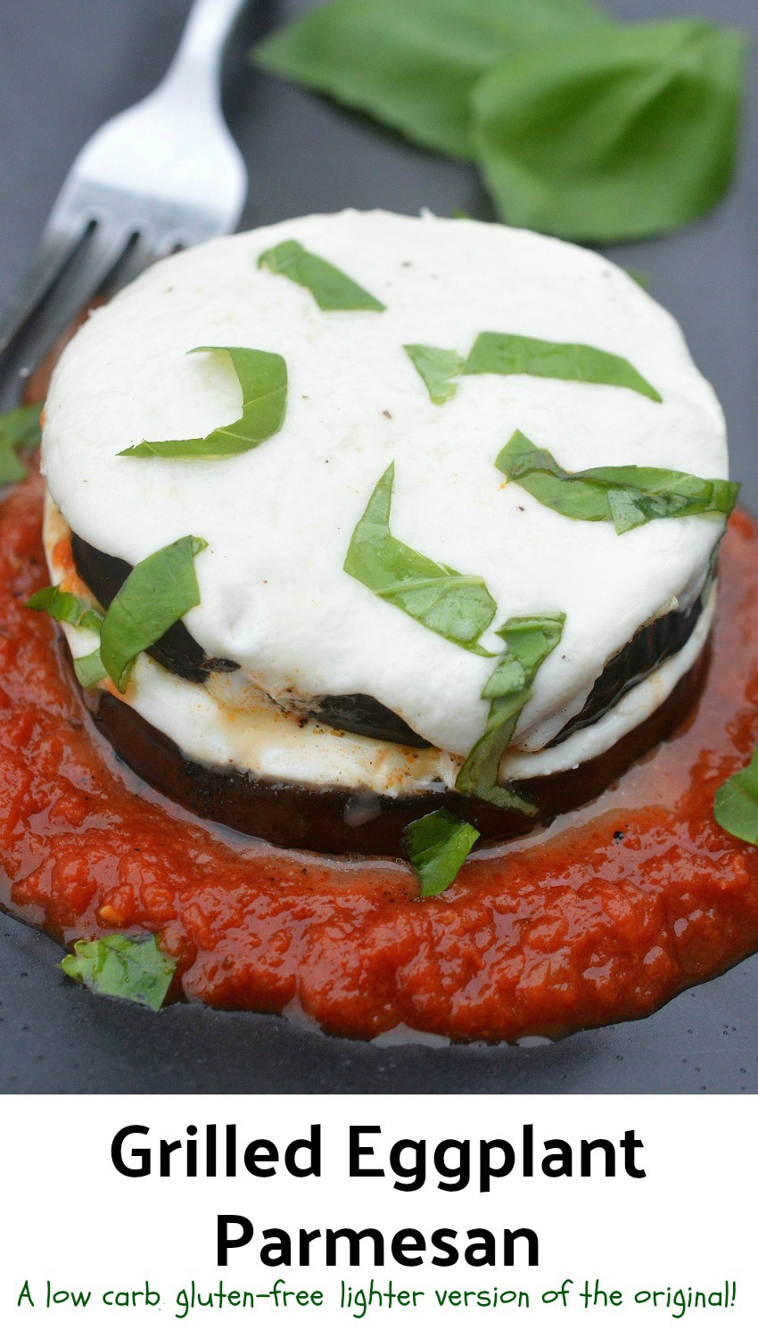 Grilled Eggplant Parmesan. A classic dish lightened up. Low carb & gluten free.