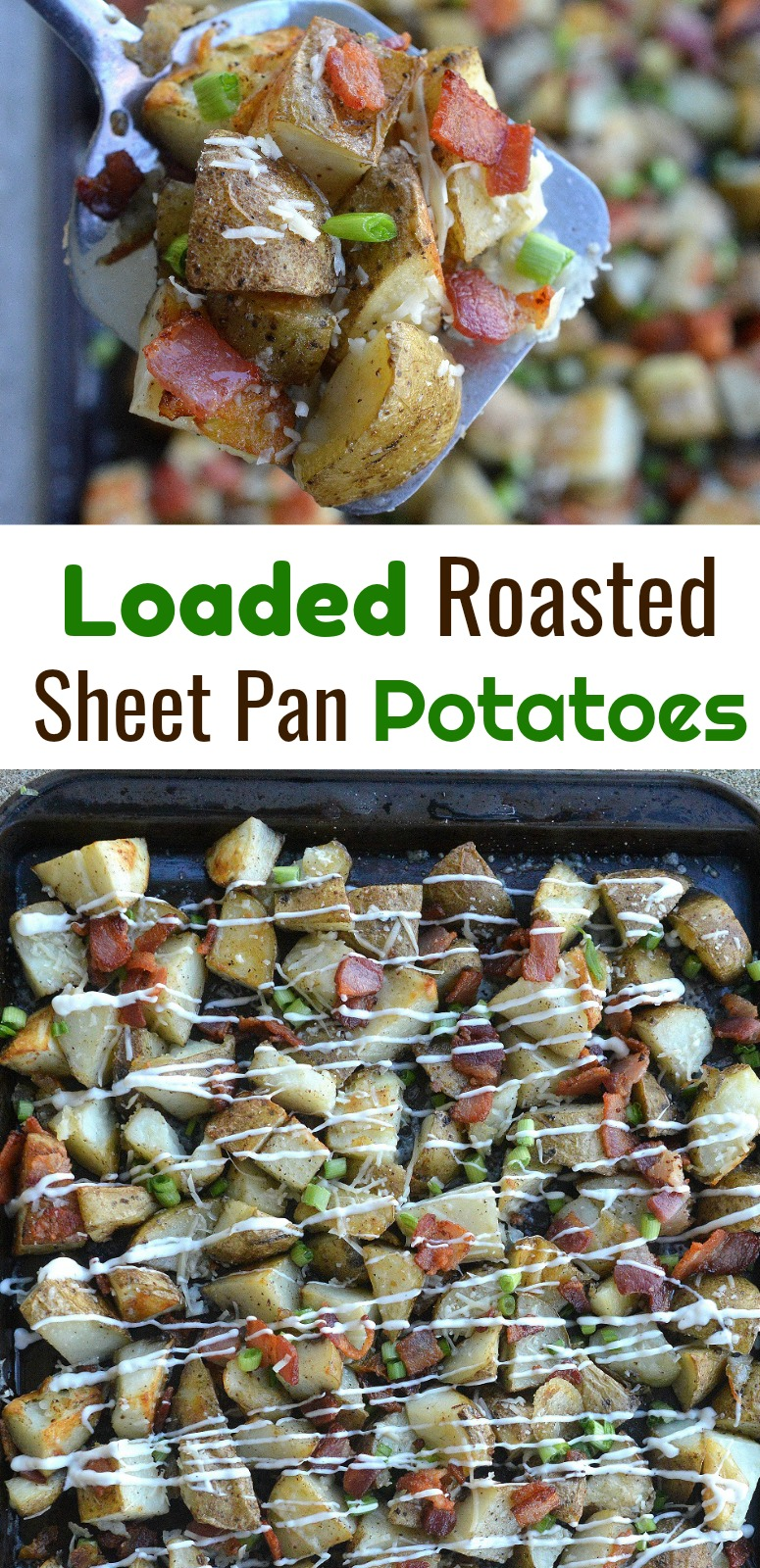 Loaded Roasted Sheet Pan Potatoes! Quick, easy and full of flavor!
