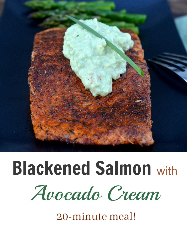 Blackened Salmon with Avocado Cream a delicious and nutritious 20 minute meal!