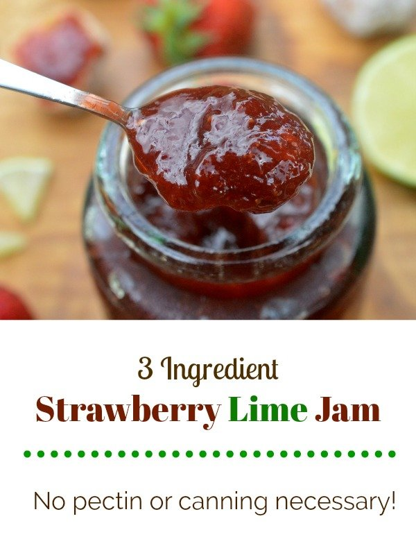 Easy Strawberry Lime Refrigerator Jam, no pectin necessary and just 3 ingredients. Delicious!