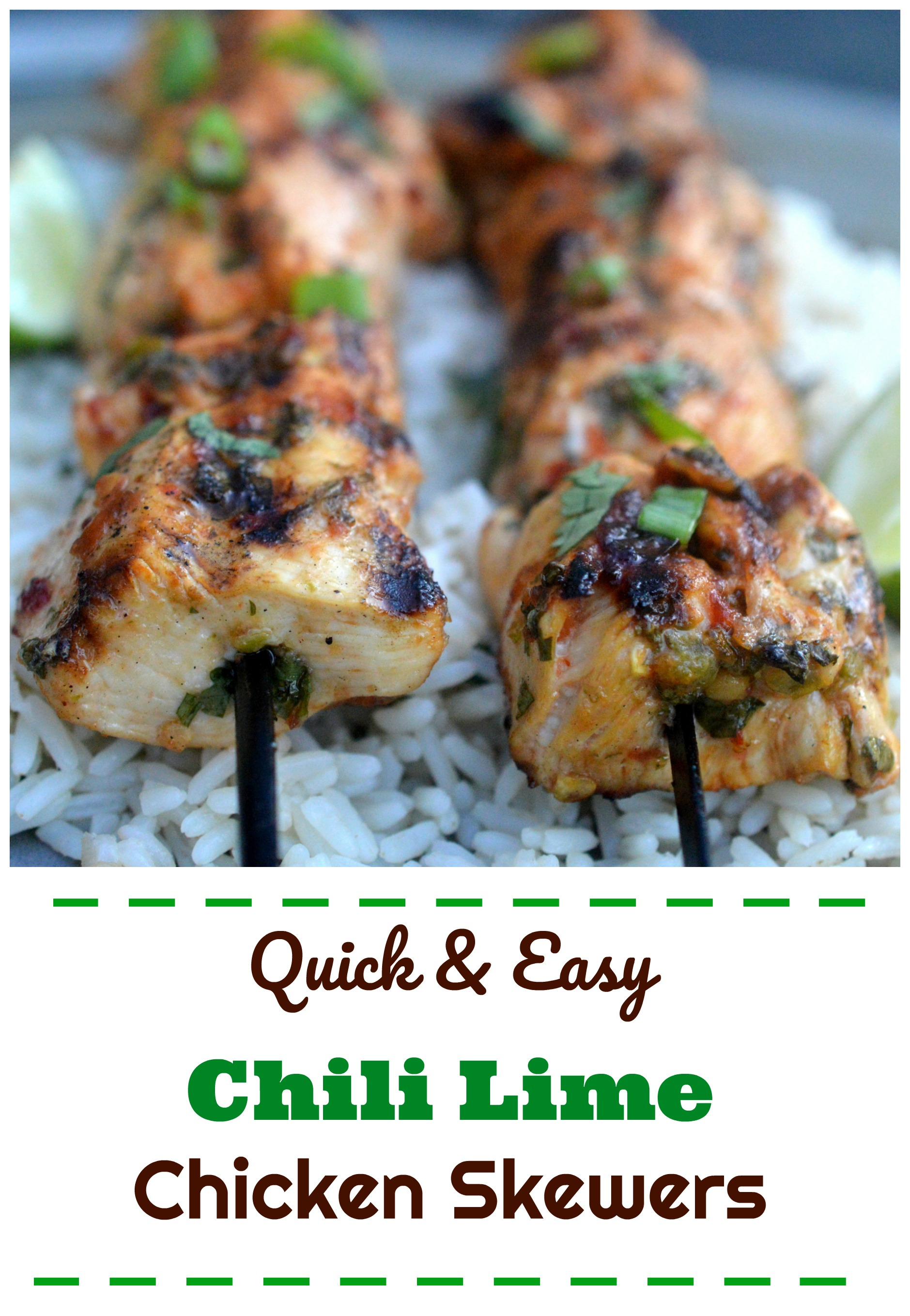 Quick & Easy Grilled Chili Lime Chicken Skewers